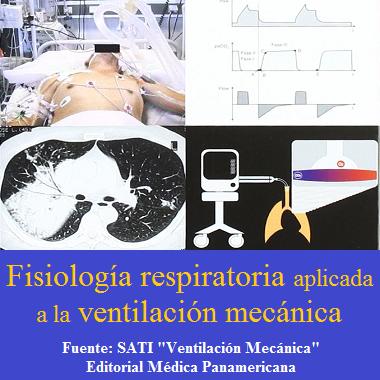 Fisiología respiratoria aplicada a la ventilación mecánica