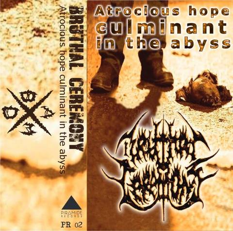 Bruthal Ceremony - Atrocius Hope culminant in the abyss
