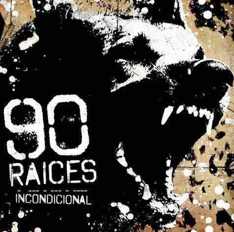 90 Raices - Incondicional
