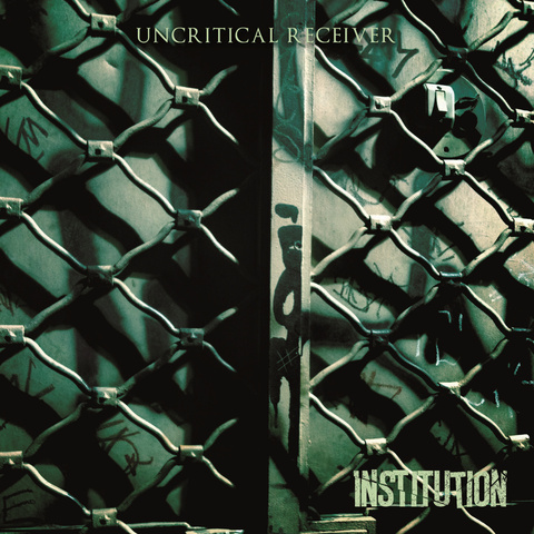 Institution - Uncritical Receiver
