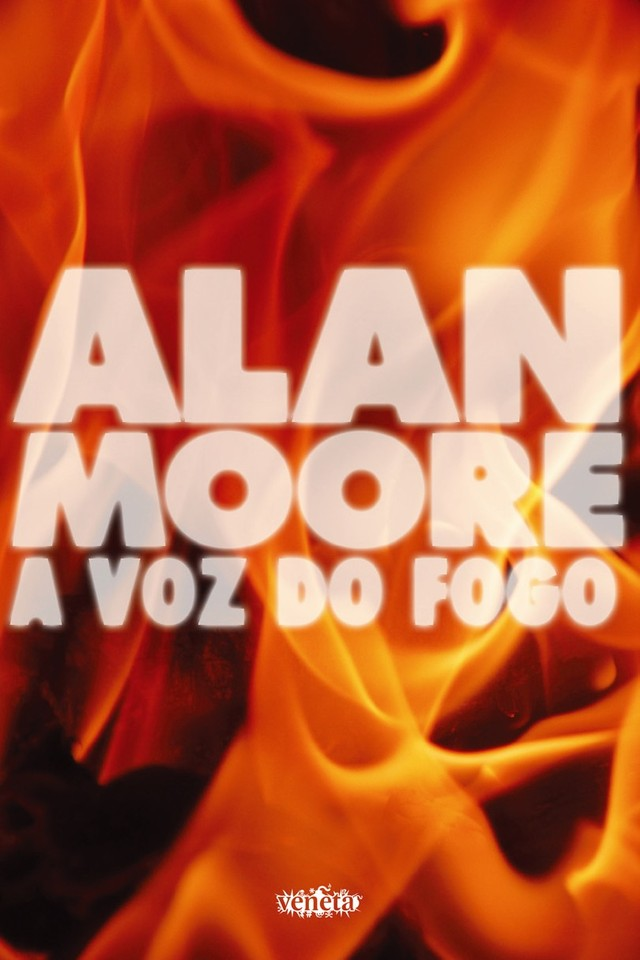 A VOZ DO FOGO - Alan Moore
