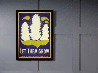 Quadro Poster Propaganda Let Them Grow na internet