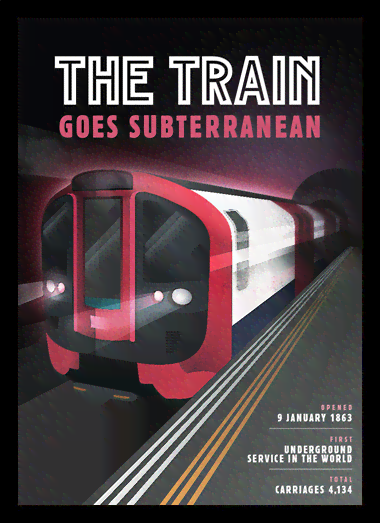 Quadro Poster Propaganda The Train Goes Subterranean
