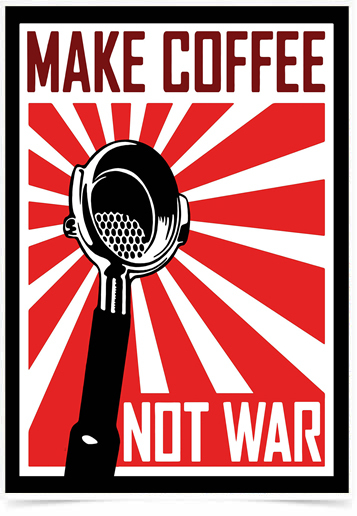 Poster Guerra Make Coffee Not War