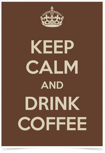 Poster Cozinha Keep Calm and Drink Coffee