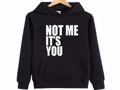 Sudadera No Eres Tu Soy Yo -  It's Not You, It's Me