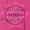 TEEN TOP - 6th Mini Album [NATURAL BORN] - comprar online