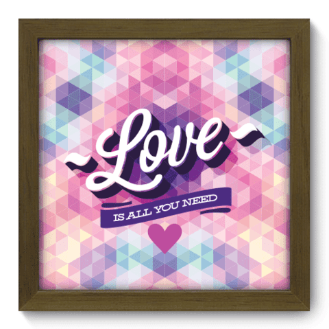 Quadro Decorativo - All You Need - 006qdom