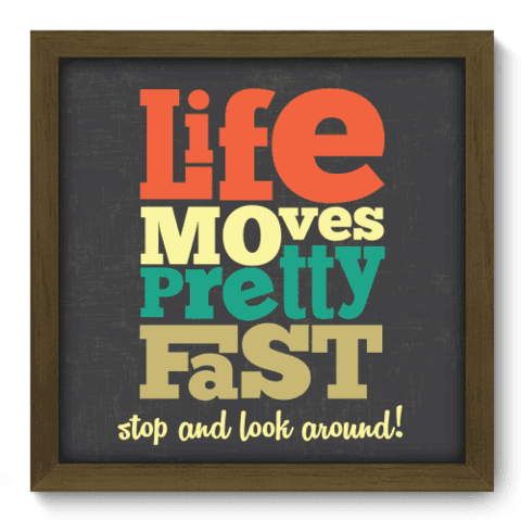 Quadro Decorativo - Life Moves - 025qdrm