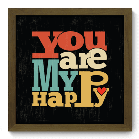 Quadro Decorativo - Make me Happy - 026qdrm