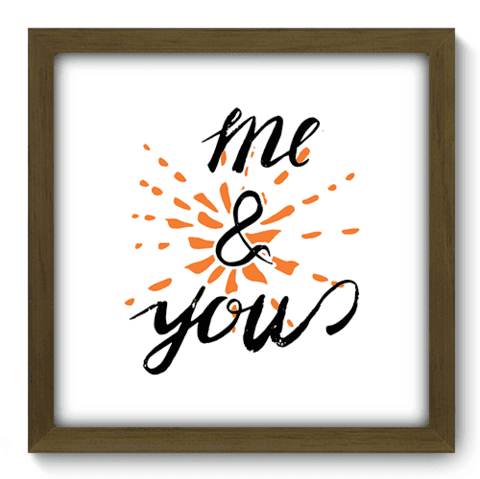 Quadro Decorativo - Me and You - 038qdom