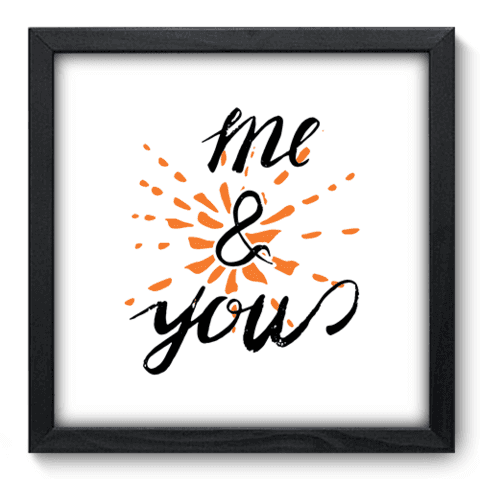 Quadro Decorativo - Me and You - 038qdop