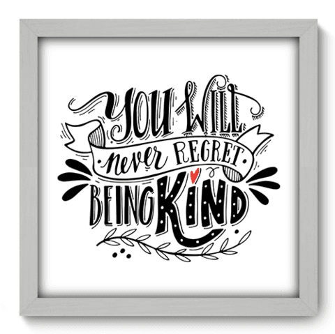 Quadro Decorativo - Being Kind - 045qdrb