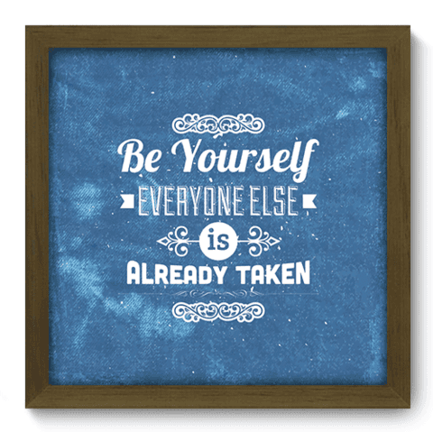 Quadro Decorativo - Be Yourself - 046qdrm
