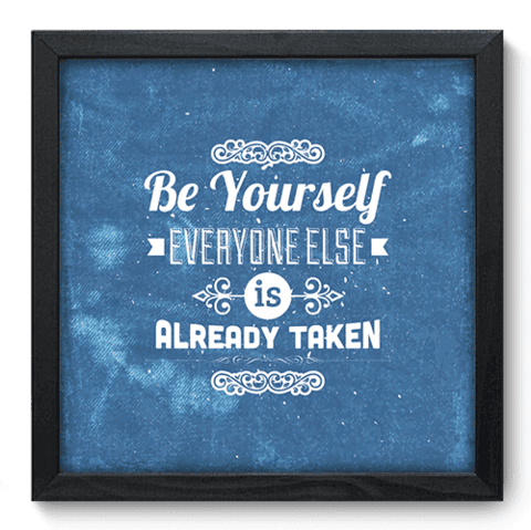 Quadro Decorativo - Be Yourself - 046qdrp
