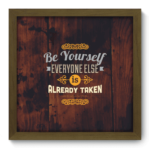 Quadro Decorativo - Be Yourself - 047qdrm