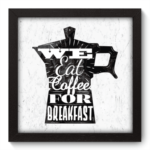 Quadro Decorativo - Eat Coffee - 059qdcp