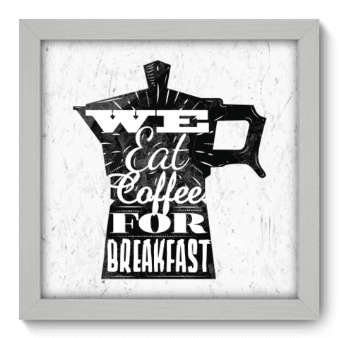 Quadro Decorativo - Eat Coffee - 059qdcb
