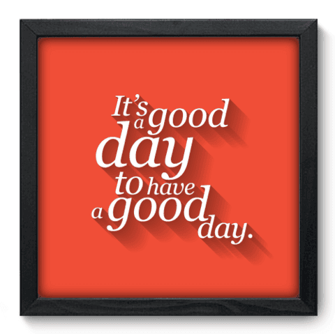 Quadro Decorativo - Good Day - 060qdrp