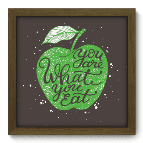Quadro Decorativo - What You Eat - 064qdrm