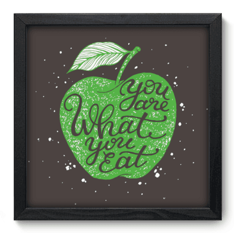 Quadro Decorativo - What You Eat - 064qdrp