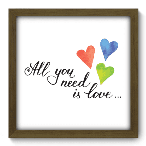 Quadro Decorativo - All You Need - 067qdrm