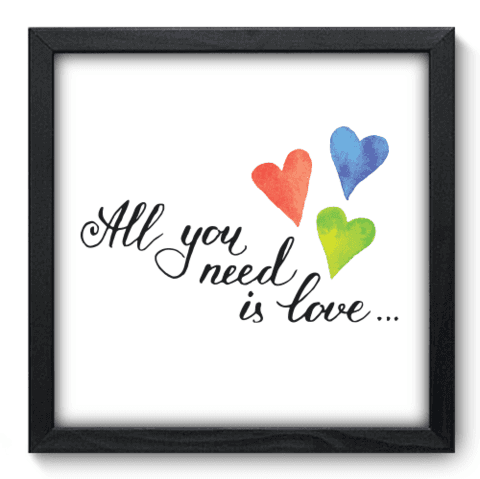 Quadro Decorativo - All You Need - 067qdrp