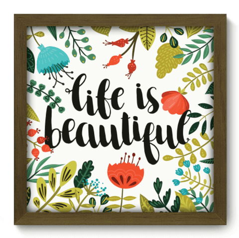 Quadro Decorativo - Life is Beautiful - 068qdrm