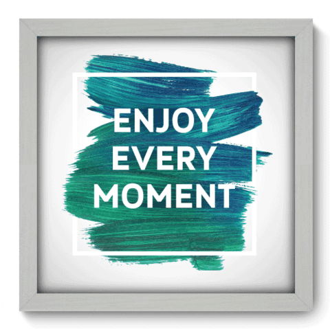 Quadro Decorativo - Every Moment - 078qdrb