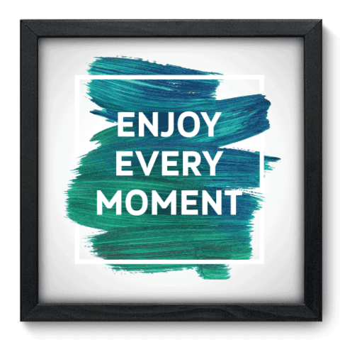 Quadro Decorativo - Every Moment - 078qdrp