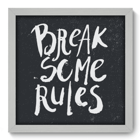 Quadro Decorativo - Break Rules - 079qdrb