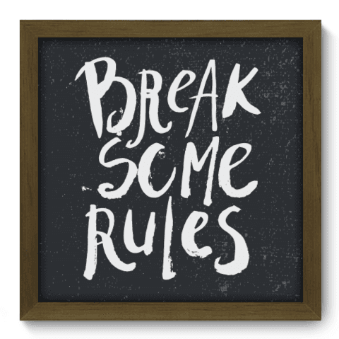 Quadro Decorativo - Break Rules - 079qdrm