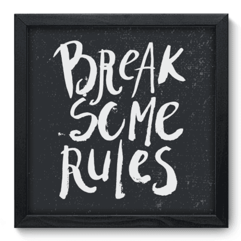 Quadro Decorativo - Break Rules - 079qdrp