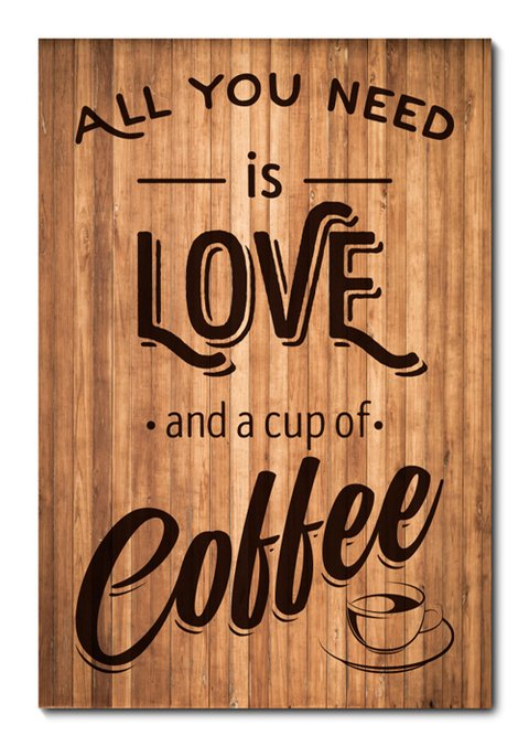 Placa Decorativa - All You Need Is Cup of Coffee  - 0852plmk