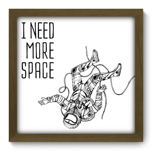 Quadro Decorativo - Need Space - 102qddm