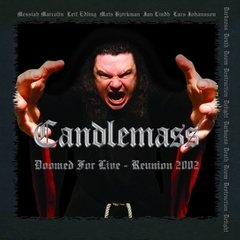 Candlemass - Doomed For Live - Reunion 2002 (Nac/Duplo)