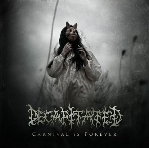 Decapitated - Carnival Is Forever (Nac)