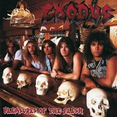 Exodus - Pleasures Of The Flesh (Nac)