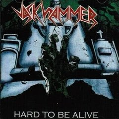 Jackhammer - Hard To Be Alive (Nac)