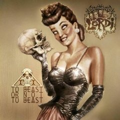 Lordi - To Beast Or Not To Beast (Nac)