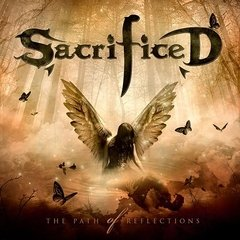 Sacrificed - The Path Of Reflections (Nac)