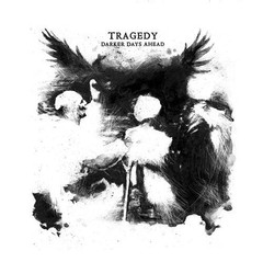 Tragedy - Darker Days Ahead (Vinil/180 Gramas/Imp)