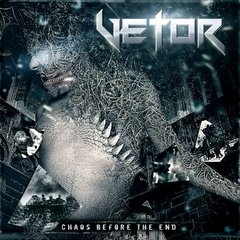 Vetor - Chaos Before The End (Nac)