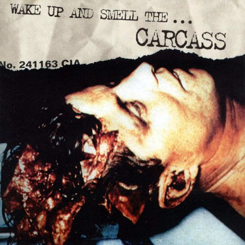 CARCASS - Wake Up And Smell The…