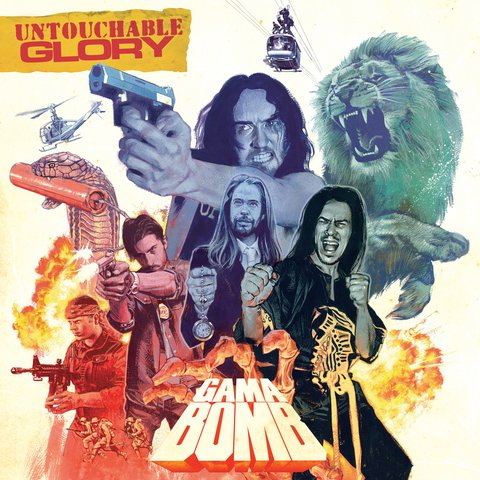 Gama Bomb - Untouchable Glory
