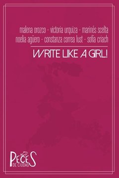 WRITE LIKE A GIRL! - Colectivo Write like a girl! en internet