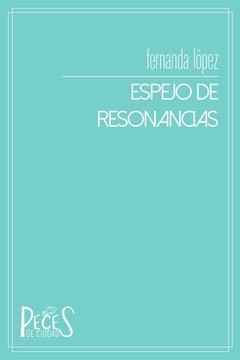ESPEJO DE RESONANCIAS (FERNANDA LÓPEZ)