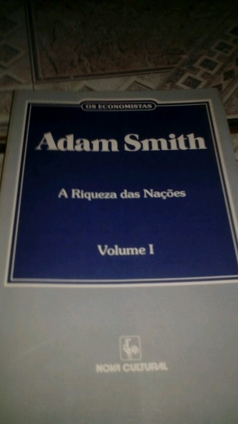 Adam Smith a riqueza das Nações Volume 1