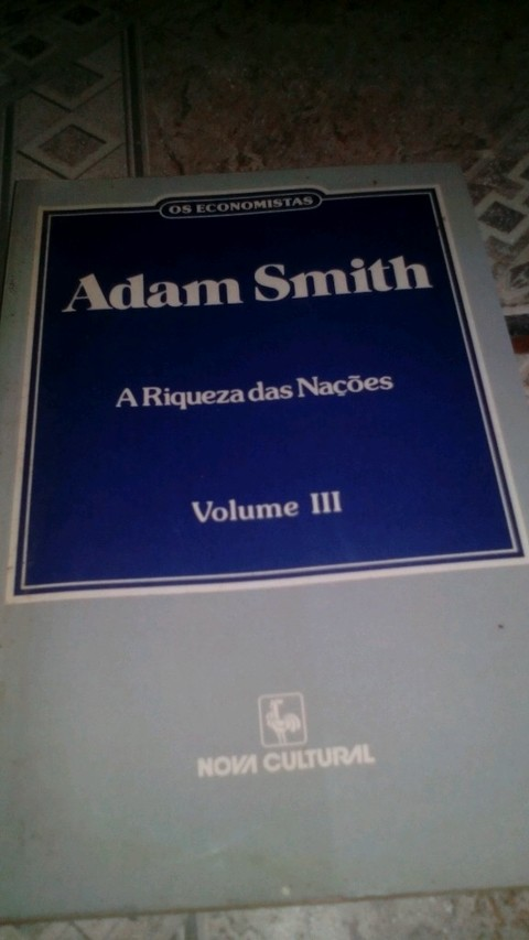 Adam Smith a riqueza das Nações Volume 3