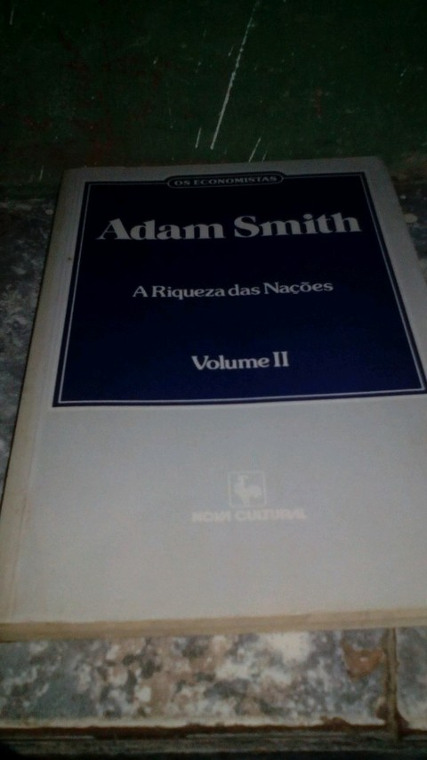 Adam Smith a riqueza das Nações Volume 2